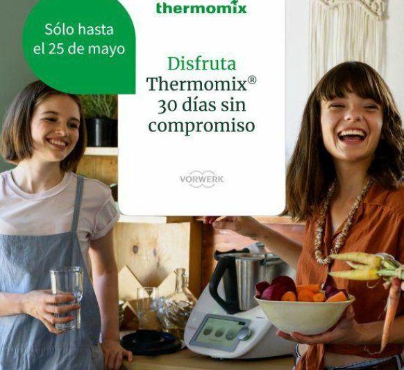 30 DÍAS PARA DISFRUTAR DE Thermomix® Y DESPUES DECIDES!!!!
