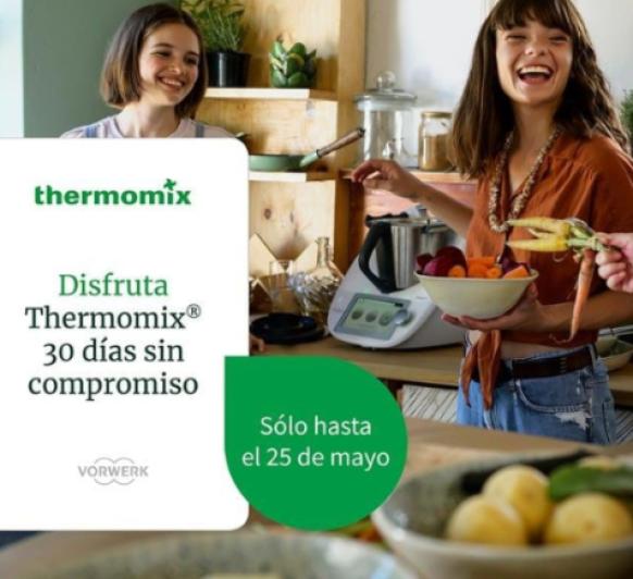 Prueba el Nuevo Thermomix® Tm6 durante 30 días, sin compromiso y totalmente gratis!!